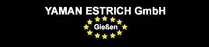 Yaman Estrich GmbH in Giessen